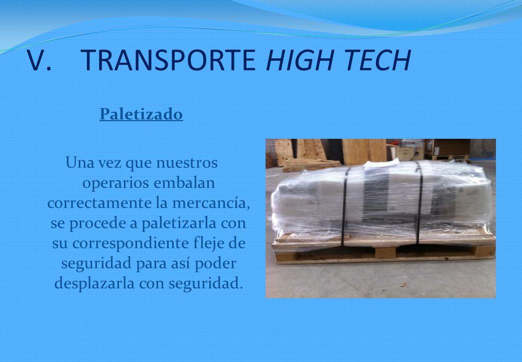 Paletizado Una vez que nuestros operarios embalan correctamente la mercancía, se procede a paletizarla con su correspondiente fleje de seguridad para así poder desplazarla con seguridad.