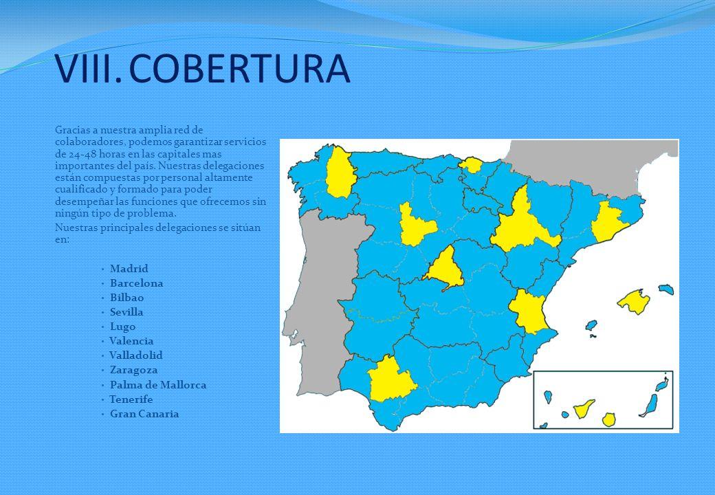 VIII.COBERTURA Gracias a nuestra amplia red de colaboradores, podemos garantizar servicios de 24-48 horas en las capitales mas importantes del país.