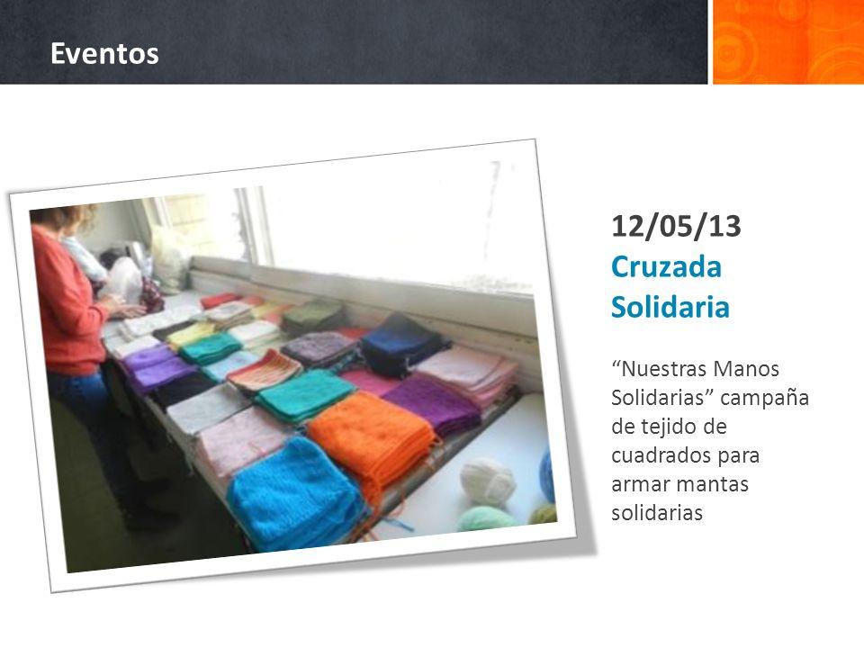12/05/13 Cruzada Solidaria Nuestras Manos Solidarias campaña de tejido de cuadrados para armar mantas solidarias Eventos
