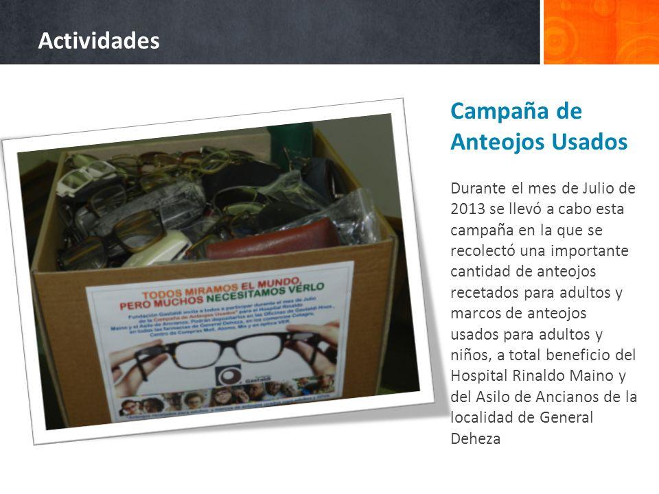 Campaña de Anteojos Usados Durante el mes de Julio de 2013 se llevó a cabo esta campaña en la que se recolectó una importante cantidad de anteojos rec