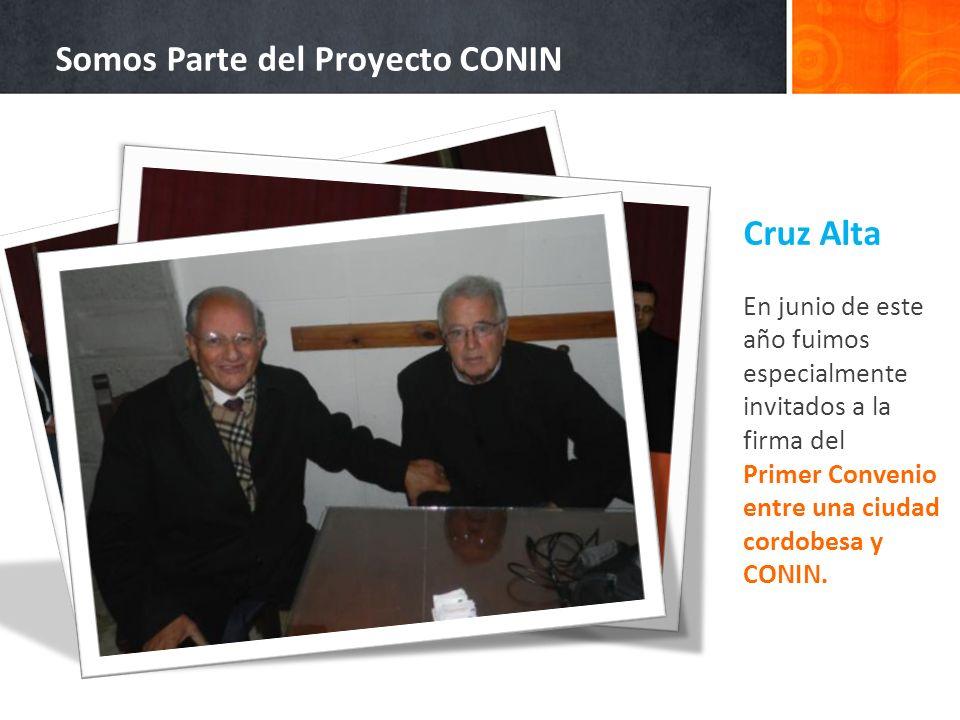 Somos Parte del Proyecto CONIN Cruz Alta En junio de este año fuimos especialmente invitados a la firma del Primer Convenio entre una ciudad cordobesa