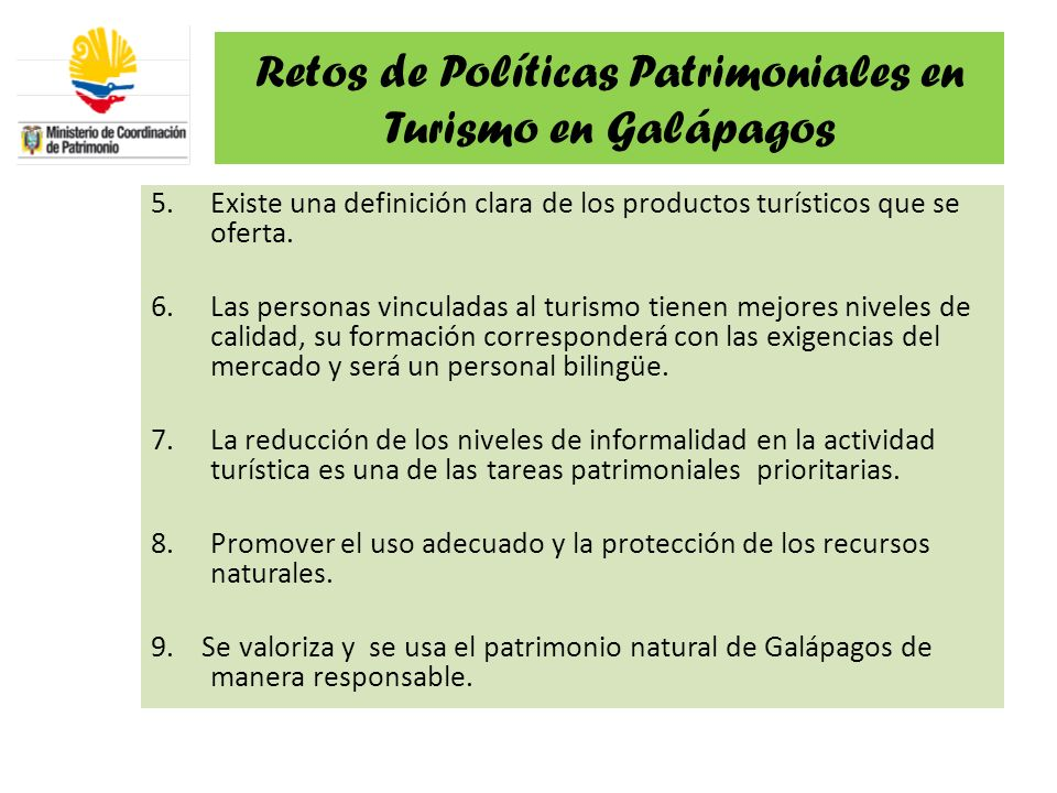 Retos de Políticas Patrimoniales en Turismo en Galápagos 5.Existe una definición clara de los productos turísticos que se oferta. 6.Las personas vincu