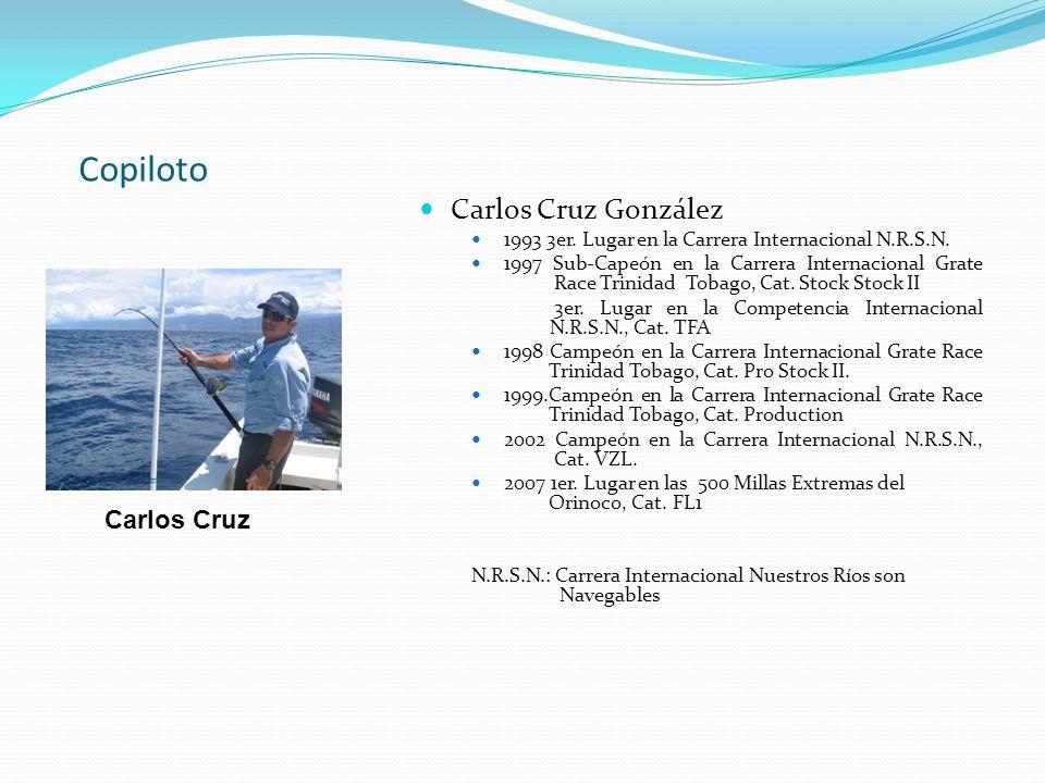 Copiloto Carlos Cruz González 1993 3er. Lugar en la Carrera Internacional N.R.S.N. 1997 Sub-Capeón en la Carrera Internacional Grate Race Trinidad Tob
