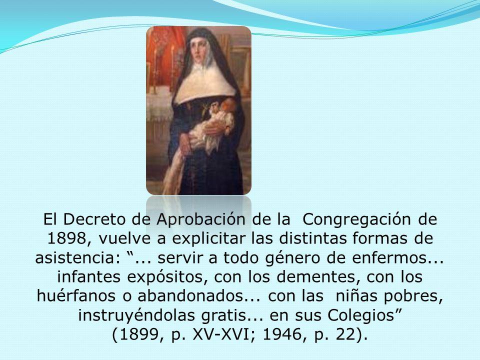 El objeto de esta Congregación es la santificación de las Hermanas...