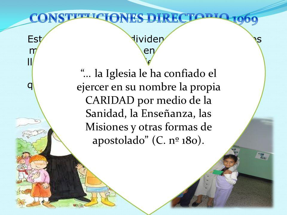 La diversidad de ministerios se agrupa en cuatro sectores: LA CONGREGACIÓN EXTENDERÁ SU OBRA DE CARIDAD A TODA CLASE DE NECESIDADES TANTO CORPORALES COMO ESPIRITUALES...