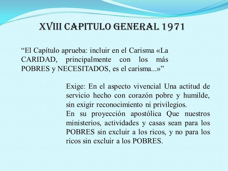 CONSTITUCIONES 1952 Los más repugnantes La Congregación extenderá su obra de CARIDAD a pestilentes...