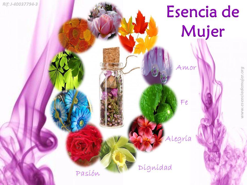 Alegría Amor Fe Dignidad Pasión Rif: J-40037794-3 www.esenciademujer.org