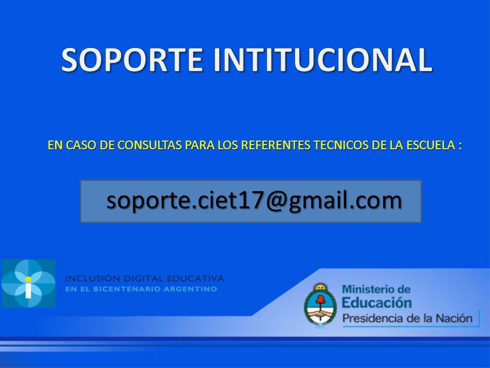 EN CASO DE CONSULTAS PARA LOS REFERENTES TECNICOS DE LA ESCUELA : soporte.ciet17@gmail.com