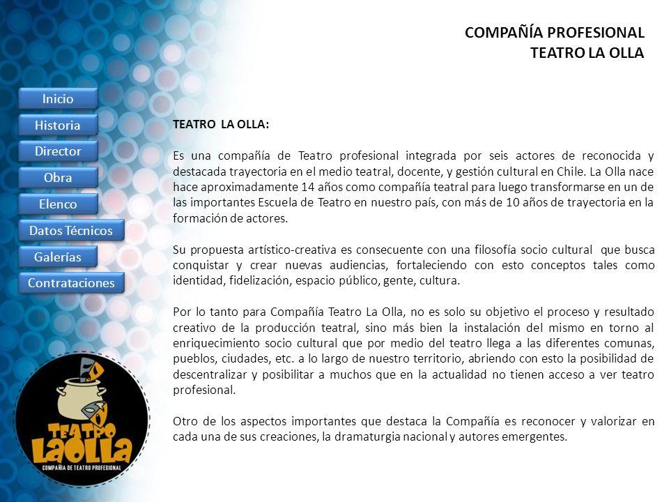 COMPAÑÍA PROFESIONAL TEATRO LA OLLA TEATRO LA OLLA: Es una compañía de Teatro profesional integrada por seis actores de reconocida y destacada trayect