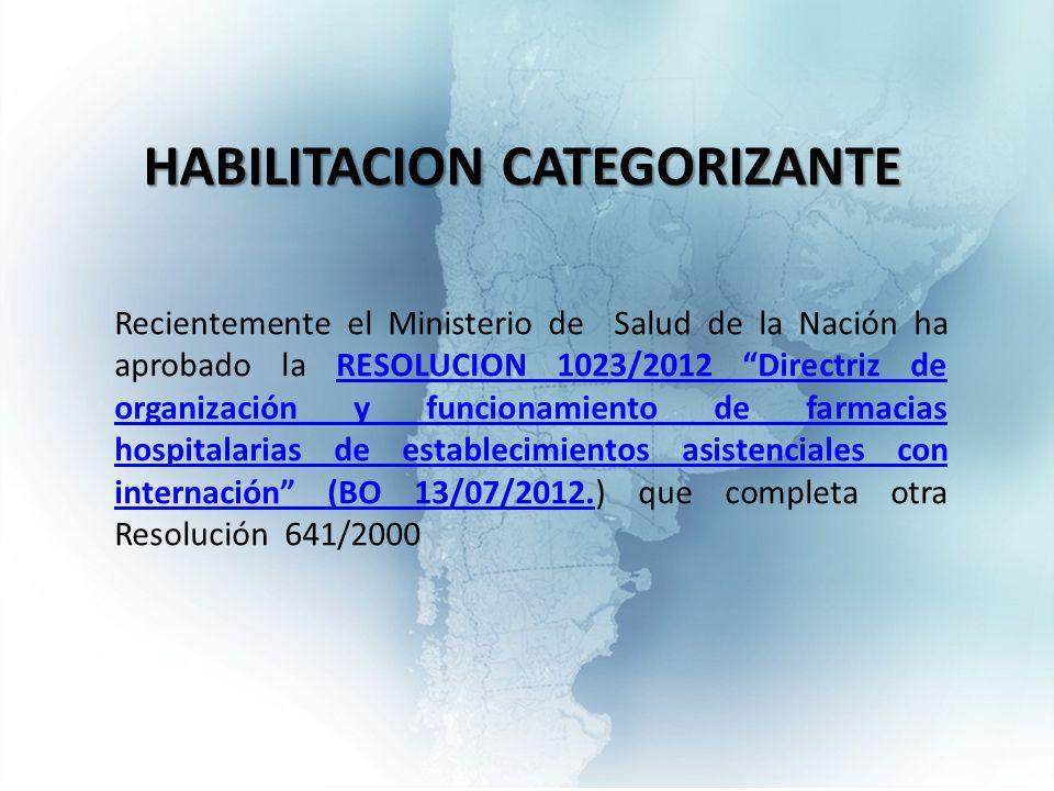 Recientemente el Ministerio de Salud de la Nación ha aprobado la RESOLUCION 1023/2012 Directriz de organización y funcionamiento de farmacias hospitalarias de establecimientos asistenciales con internación (BO 13/07/2012.) que completa otra Resolución 641/2000RESOLUCION 1023/2012 Directriz de organización y funcionamiento de farmacias hospitalarias de establecimientos asistenciales con internación (BO 13/07/2012.