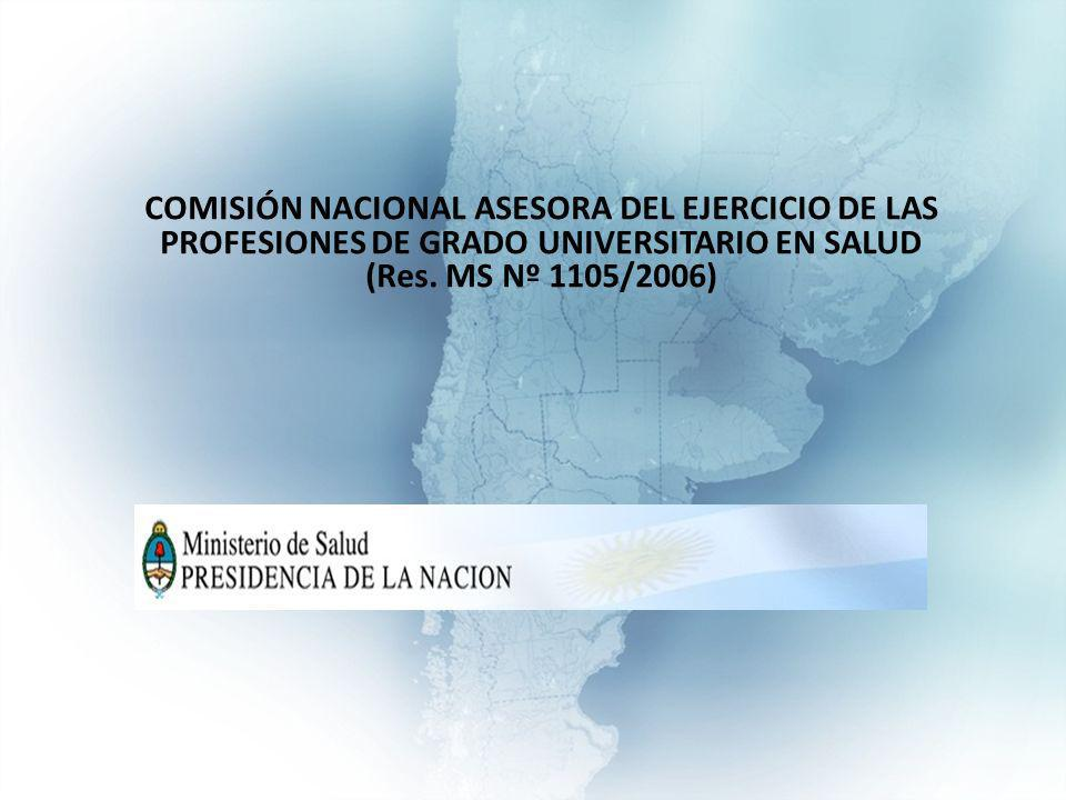 COMISIÓN NACIONAL ASESORA DEL EJERCICIO DE LAS PROFESIONES DE GRADO UNIVERSITARIO EN SALUD (Res.