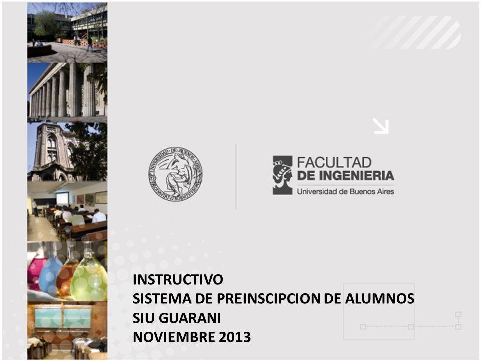 INSTRUCTIVO SISTEMA DE PREINSCIPCION DE ALUMNOS SIU GUARANI NOVIEMBRE 2013