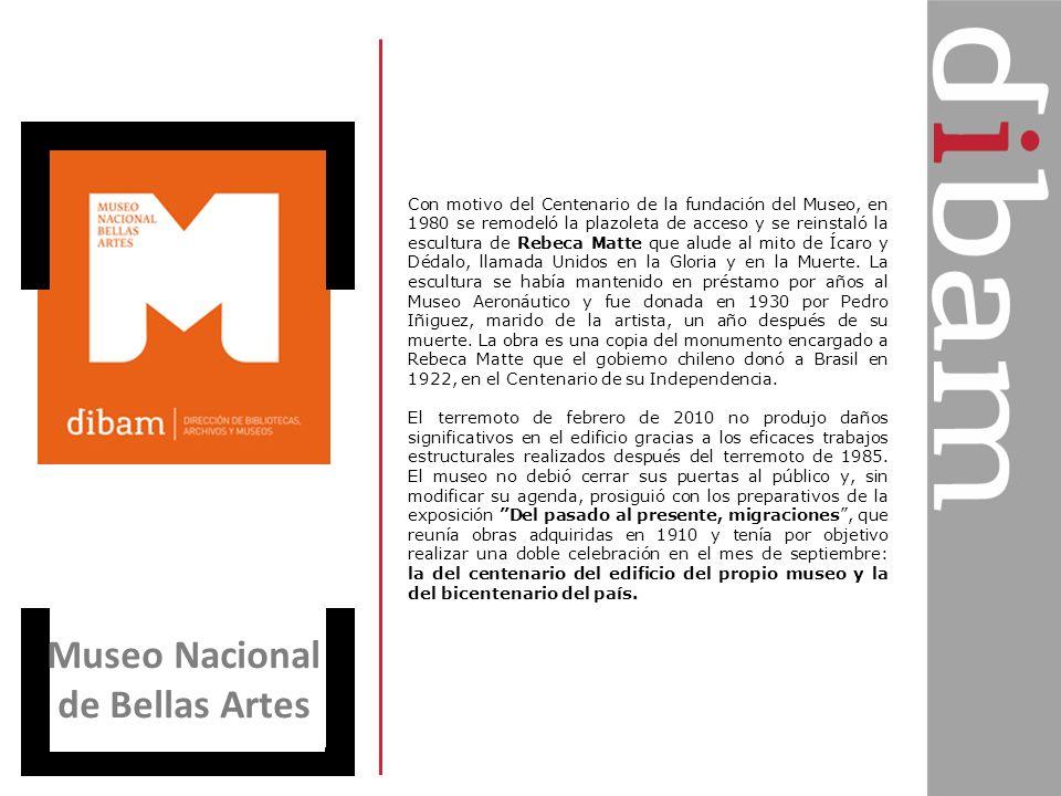 Museo Nacional de Bellas Artes Con motivo del Centenario de la fundación del Museo, en 1980 se remodeló la plazoleta de acceso y se reinstaló la escul