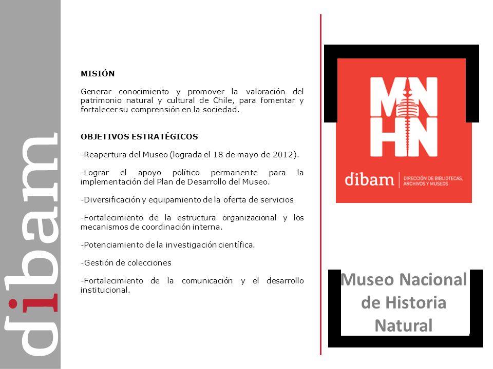 Museo Nacional de Historia Natural MISIÓN Generar conocimiento y promover la valoración del patrimonio natural y cultural de Chile, para fomentar y fo