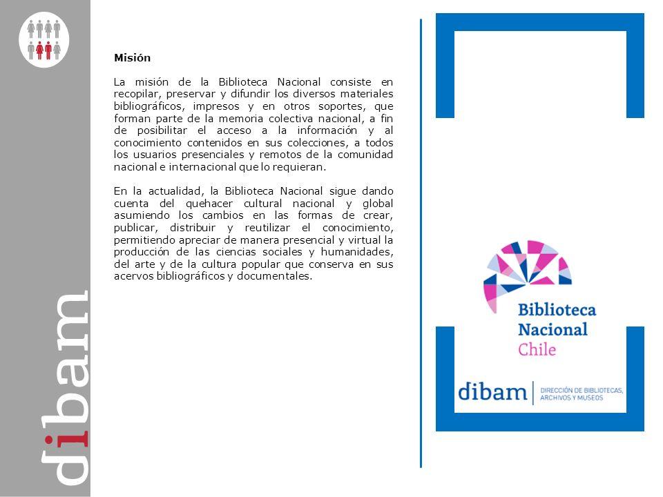 Misión La misión de la Biblioteca Nacional consiste en recopilar, preservar y difundir los diversos materiales bibliográficos, impresos y en otros sop