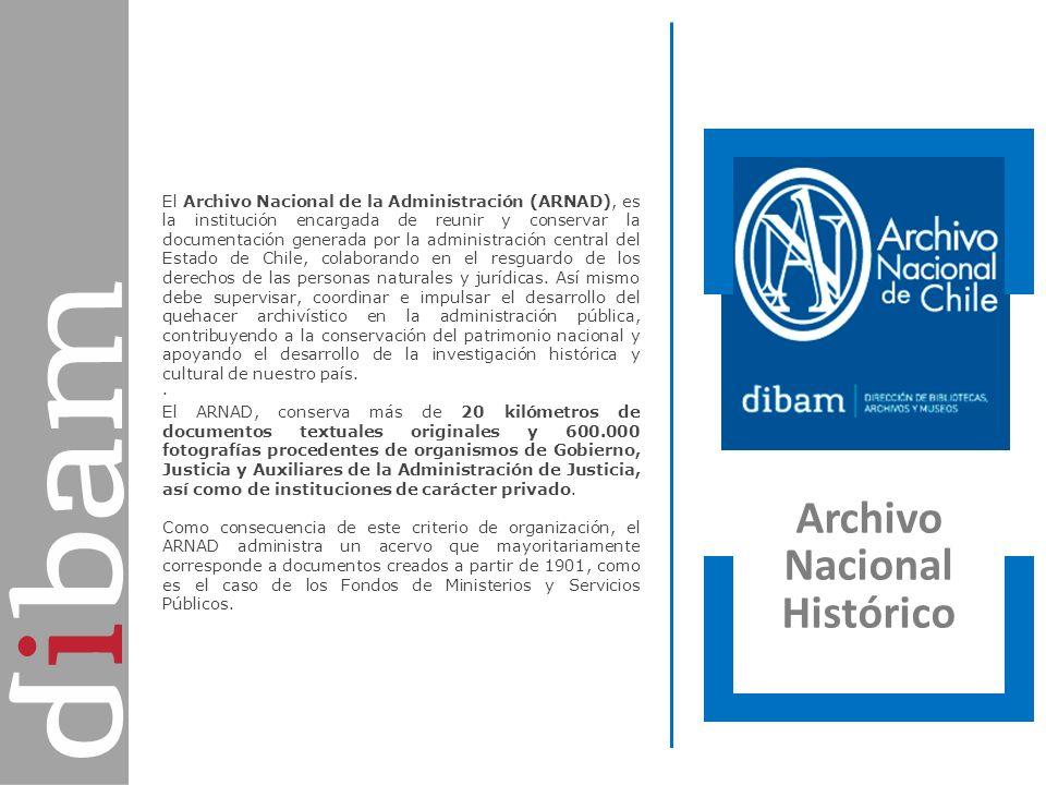 Archivo Nacional de la Administración Archivo Nacional Histórico. El Archivo Nacional de la Administración (ARNAD), es la institución encargada de reu