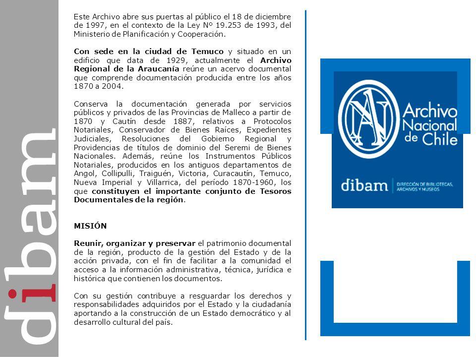 Archivo Regional de la Araucanía Este Archivo abre sus puertas al público el 18 de diciembre de 1997, en el contexto de la Ley Nº 19.253 de 1993, del