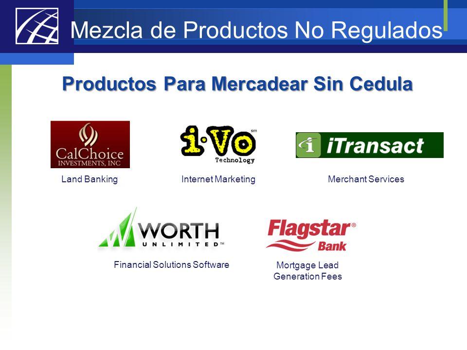 Mezcla de Productos No Regulados Productos Para Mercadear Sin Cedula Land BankingMerchant Services Mortgage Lead Generation Fees Internet Marketing Fi