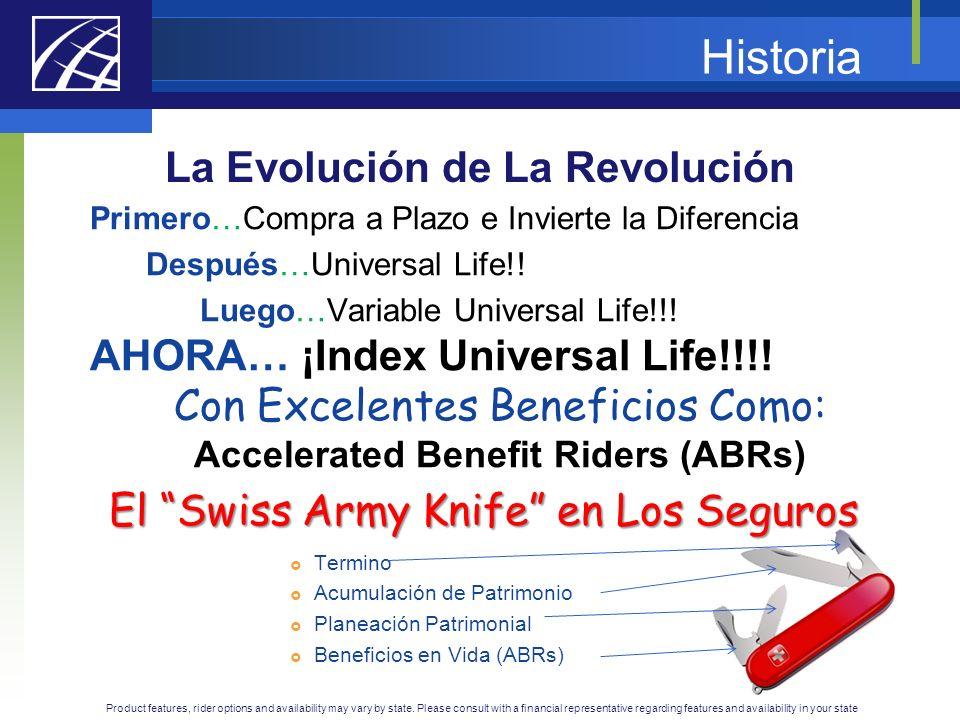 Historia La Evolución de La Revolución Primero…Compra a Plazo e Invierte la Diferencia Después…Universal Life!! Luego…Variable Universal Life!!! AHORA