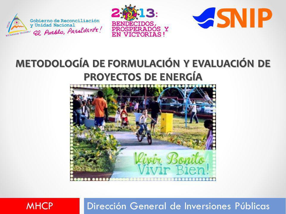 Preparada por: Christian MUÑOZ GUERRERO cmguerrero.1@gmail.com METODOLOGÍA DE FORMULACIÓN Y EVALUACIÓN DE PROYECTOS DE ENERGÍA Dirección General de In