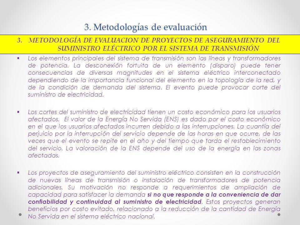 3. Metodologías de evaluación Los elementos principales del sistema de transmisión son las líneas y transformadores de potencia. La desconexión fortui