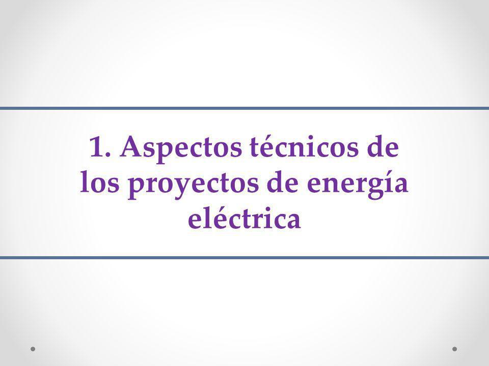 1. Aspectos técnicos de los proyectos de energía eléctrica