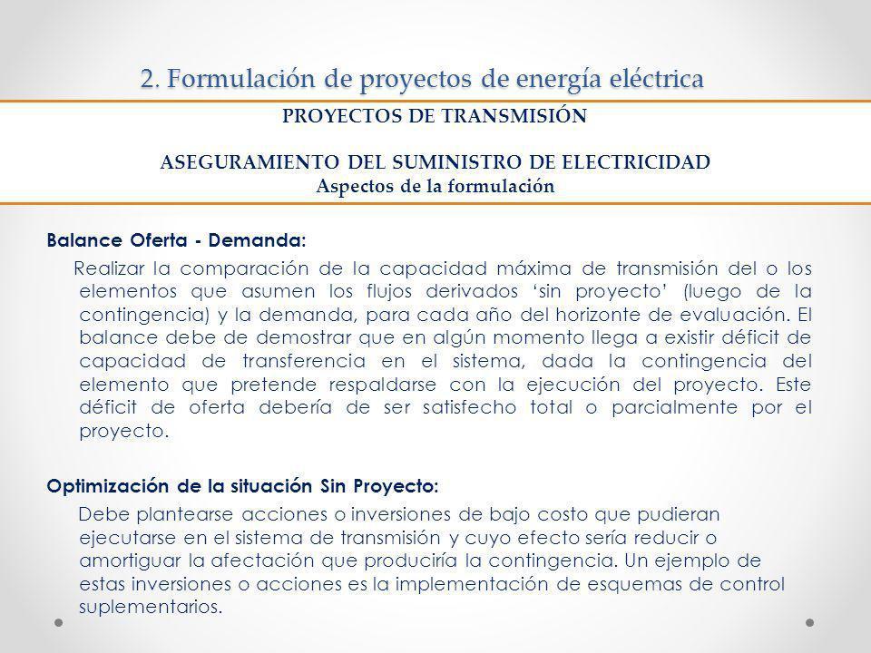2. Formulación de proyectos de energía eléctrica Balance Oferta - Demanda: Realizar la comparación de la capacidad máxima de transmisión del o los ele
