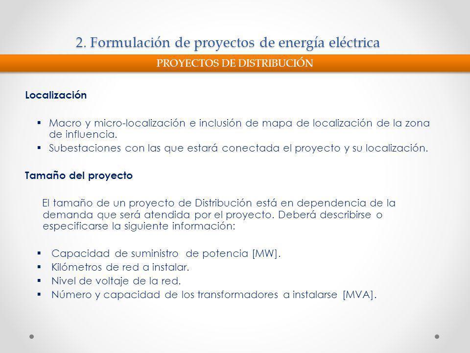 2. Formulación de proyectos de energía eléctrica Localización Macro y micro-localización e inclusión de mapa de localización de la zona de influencia.