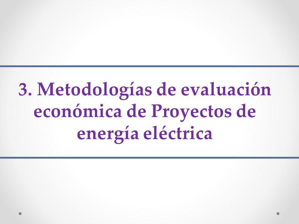 3. Metodologías de evaluación económica de Proyectos de energía eléctrica