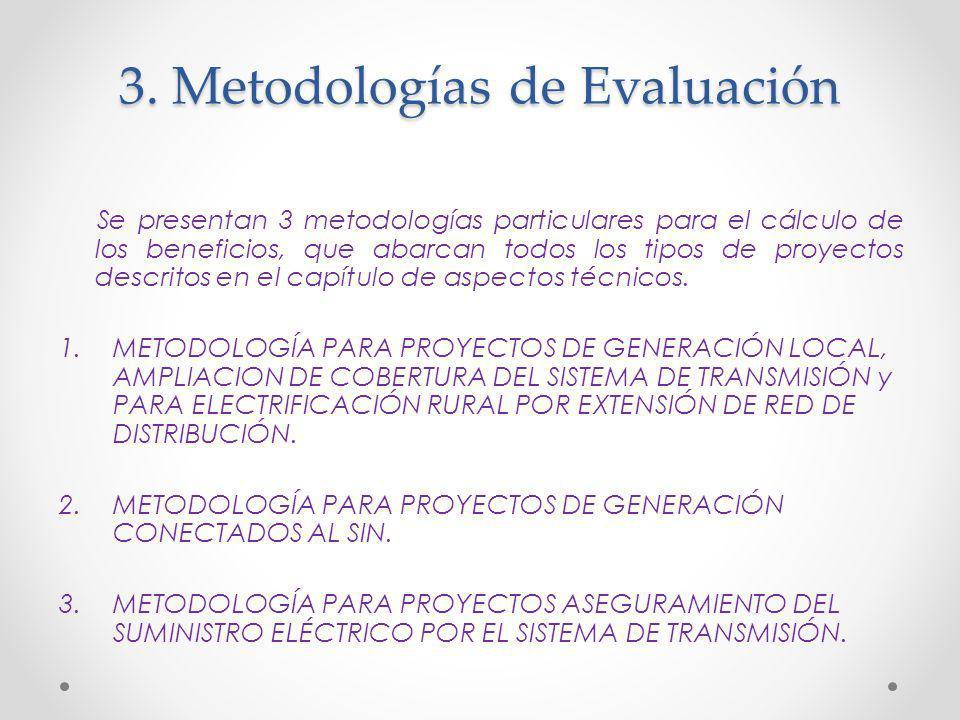 3. Metodologías de Evaluación Se presentan 3 metodologías particulares para el cálculo de los beneficios, que abarcan todos los tipos de proyectos des