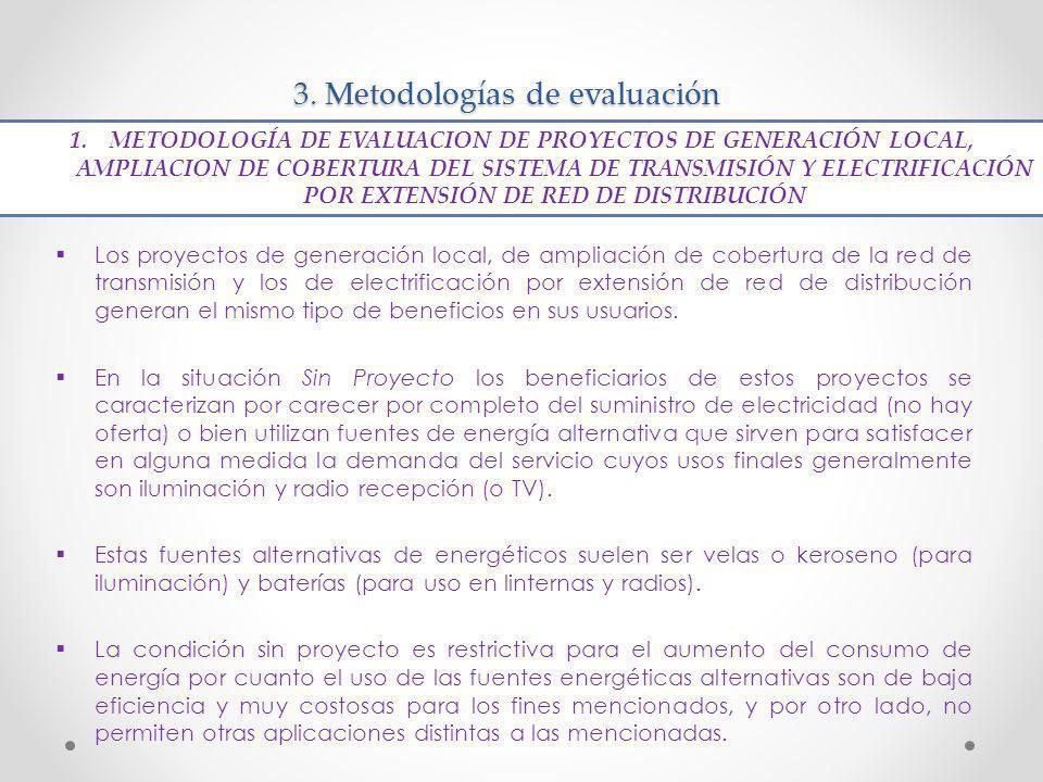 3. Metodologías de evaluación Los proyectos de generación local, de ampliación de cobertura de la red de transmisión y los de electrificación por exte