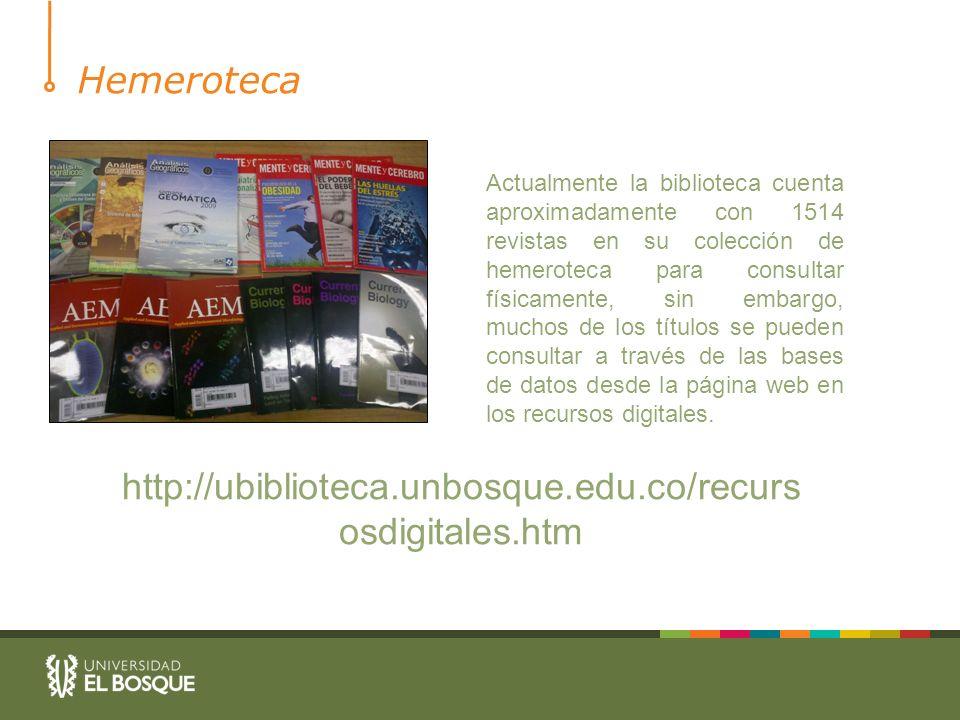 Hemeroteca Actualmente la biblioteca cuenta aproximadamente con 1514 revistas en su colección de hemeroteca para consultar físicamente, sin embargo, m