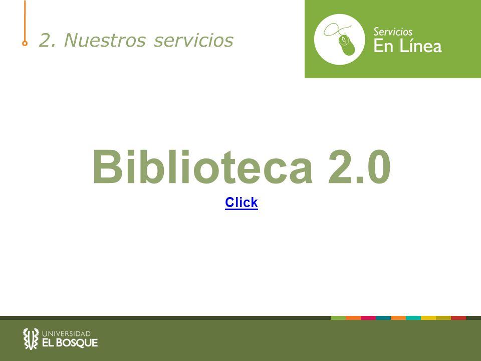 Biblioteca 2.0 Click 2. Nuestros servicios