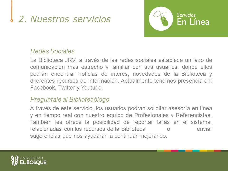 Redes Sociales La Biblioteca JRV, a través de las redes sociales establece un lazo de comunicación más estrecho y familiar con sus usuarios, donde ell