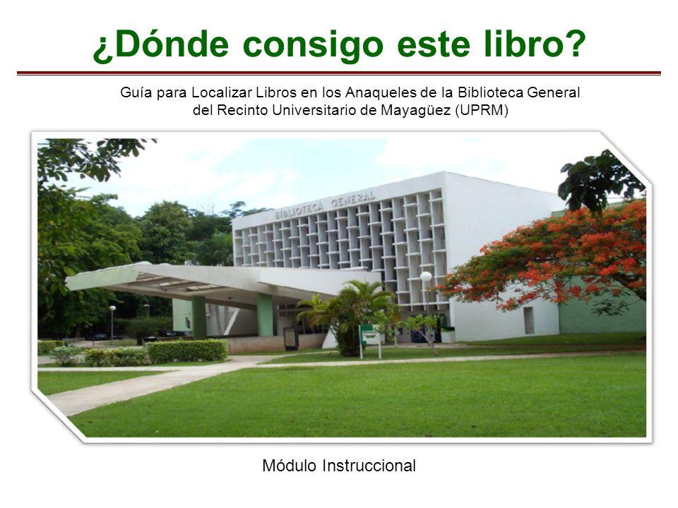 ¿Dónde consigo este libro? Guía para Localizar Libros en los Anaqueles de la Biblioteca General del Recinto Universitario de Mayagüez (UPRM) Módulo In