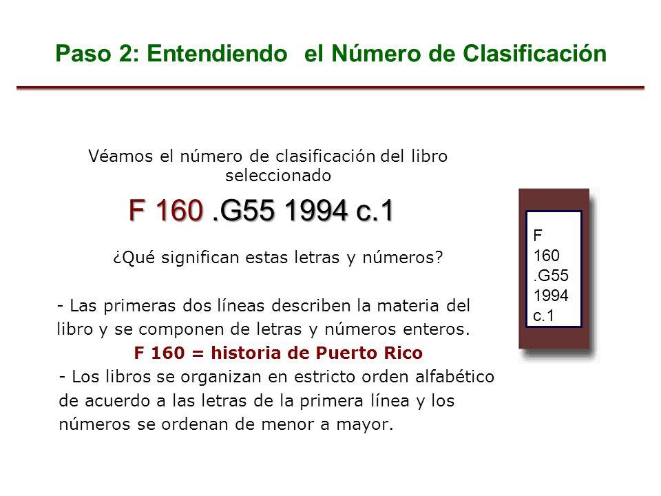 Véamos el número de clasificación del libro seleccionado F 160.G55 1994 c.1 ¿Qué significan estas letras y números? - Las primeras dos líneas describe