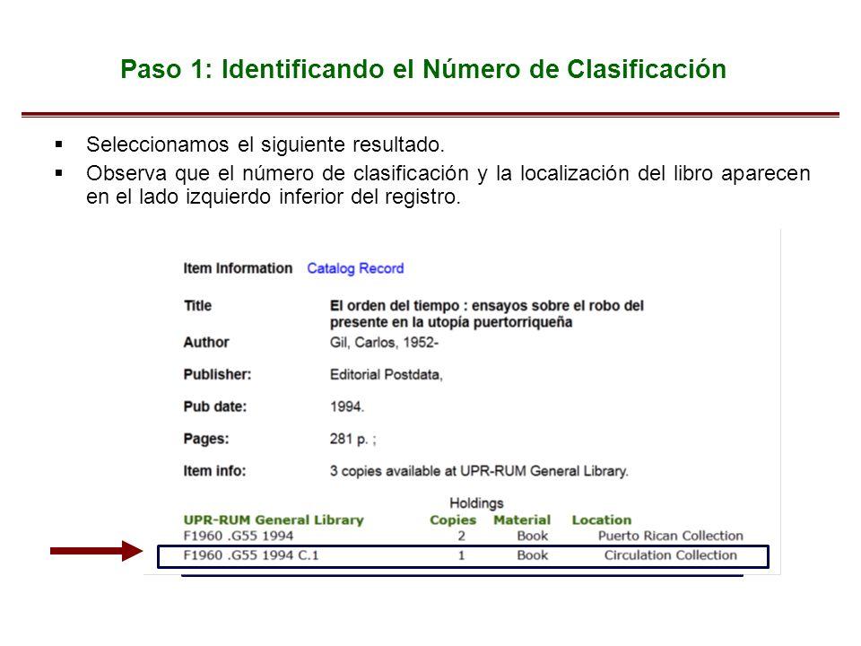 Paso 1: Identificando el Número de Clasificación Seleccionamos el siguiente resultado. Observa que el número de clasificación y la localización del li