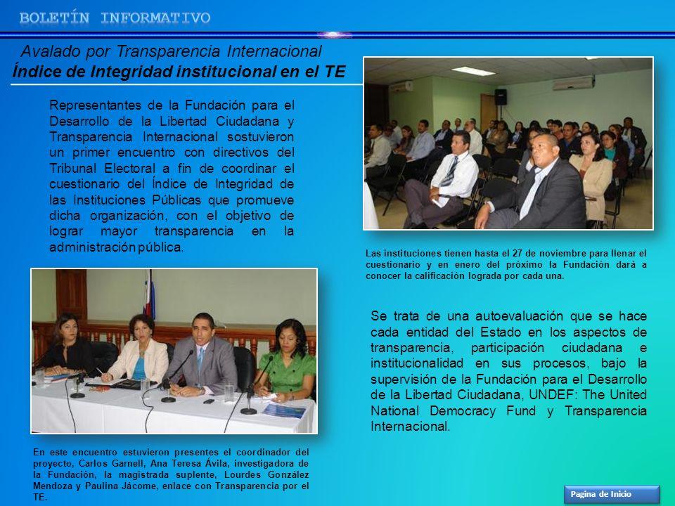 Avalado por Transparencia Internacional Índice de Integridad institucional en el TE En este encuentro estuvieron presentes el coordinador del proyecto