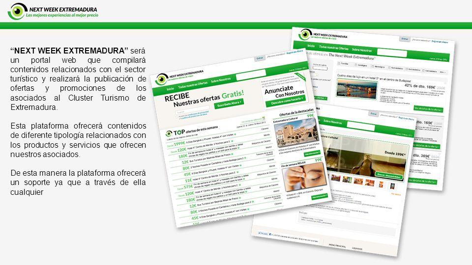NEXT WEEK EXTREMADURA será un portal web que compilará contenidos relacionados con el sector turístico y realizará la publicación de ofertas y promociones de los asociados al Cluster Turismo de Extremadura.
