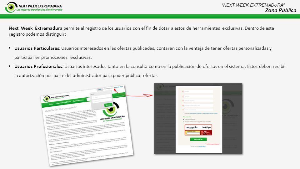 Next Week Extremadura permite el registro de los usuarios con el fin de dotar a estos de herramientas exclusivas.