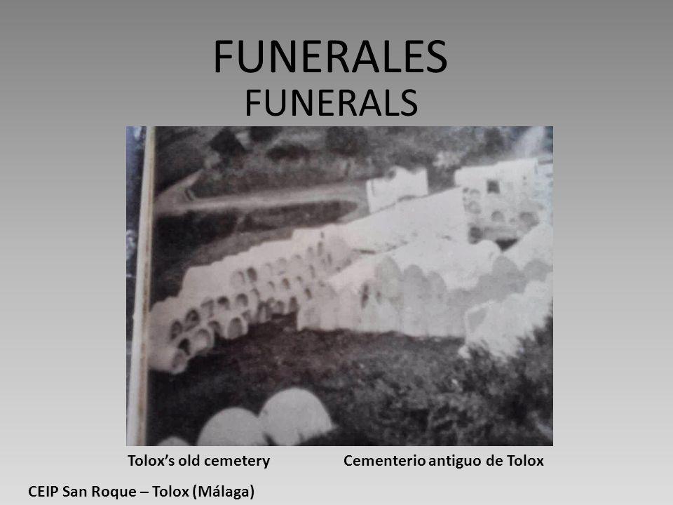 FUNERALES Cementerio antiguo de Tolox FUNERALS Toloxs old cemetery CEIP San Roque – Tolox (Málaga)