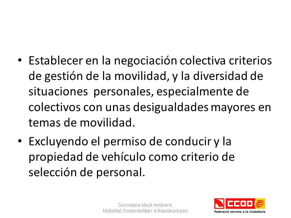 Establecer en la negociación colectiva criterios de gestión de la movilidad, y la diversidad de situaciones personales, especialmente de colectivos con unas desigualdades mayores en temas de movilidad.