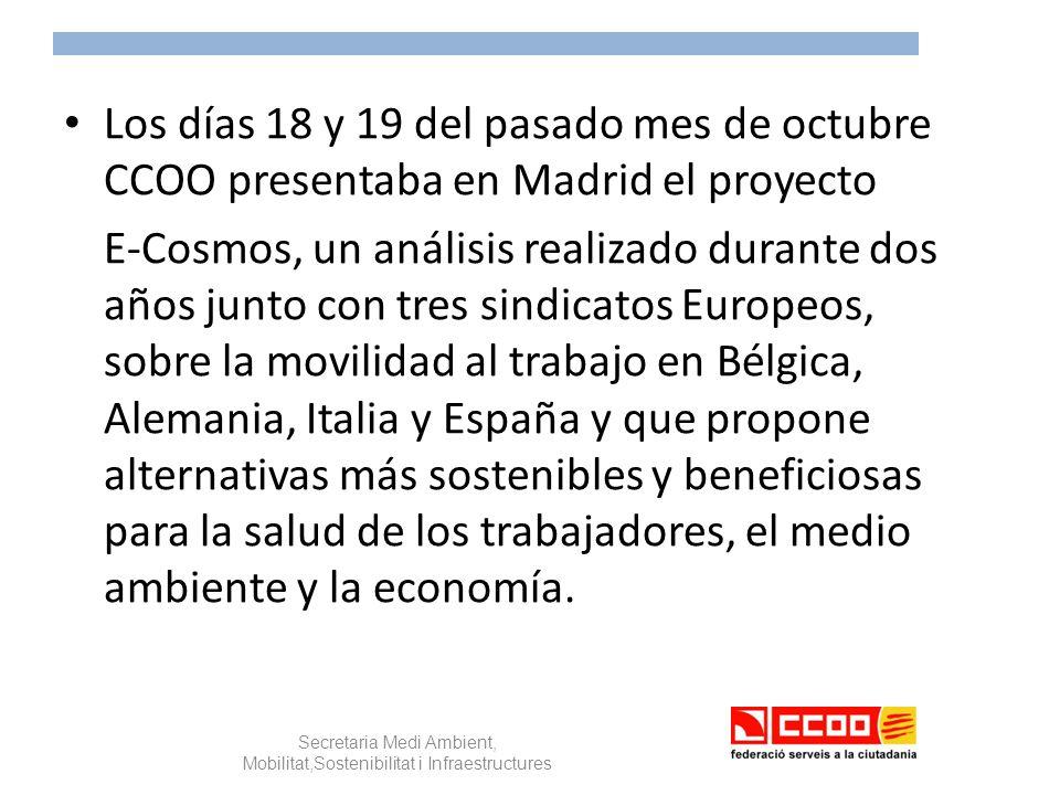 Los días 18 y 19 del pasado mes de octubre CCOO presentaba en Madrid el proyecto E-Cosmos, un análisis realizado durante dos años junto con tres sindicatos Europeos, sobre la movilidad al trabajo en Bélgica, Alemania, Italia y España y que propone alternativas más sostenibles y beneficiosas para la salud de los trabajadores, el medio ambiente y la economía.