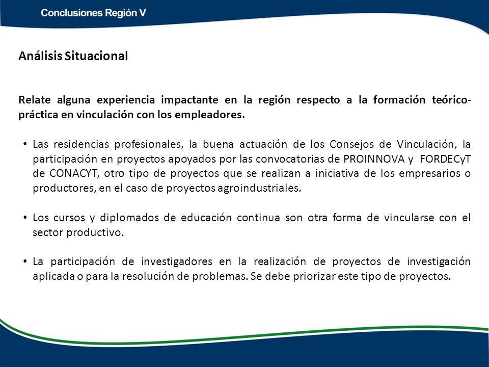 Relate alguna experiencia impactante en la región respecto a la formación teórico- práctica en vinculación con los empleadores.