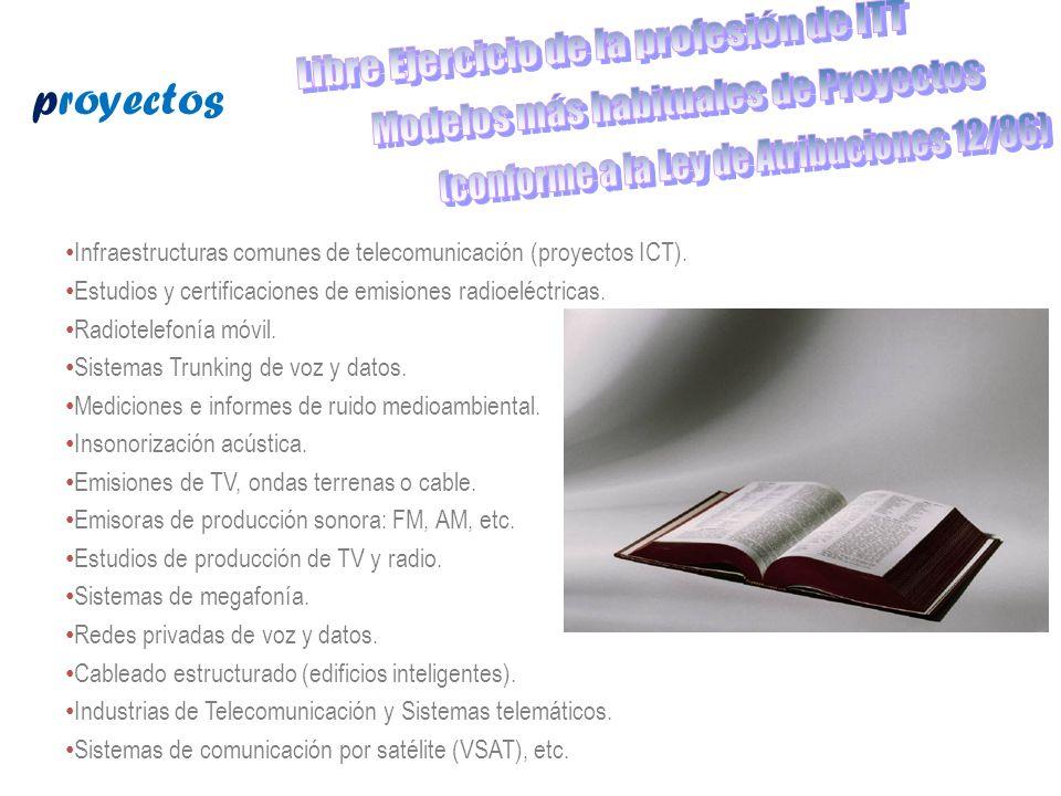 Infraestructuras comunes de telecomunicación (proyectos ICT). Estudios y certificaciones de emisiones radioeléctricas. Radiotelefonía móvil. Sistemas