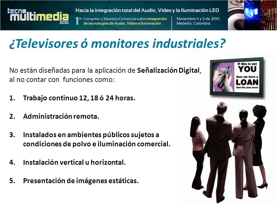 ¿Televisores ó monitores industriales? No están diseñadas para la aplicación de Señalización Digital, al no contar con funciones como: 1.Trabajo conti