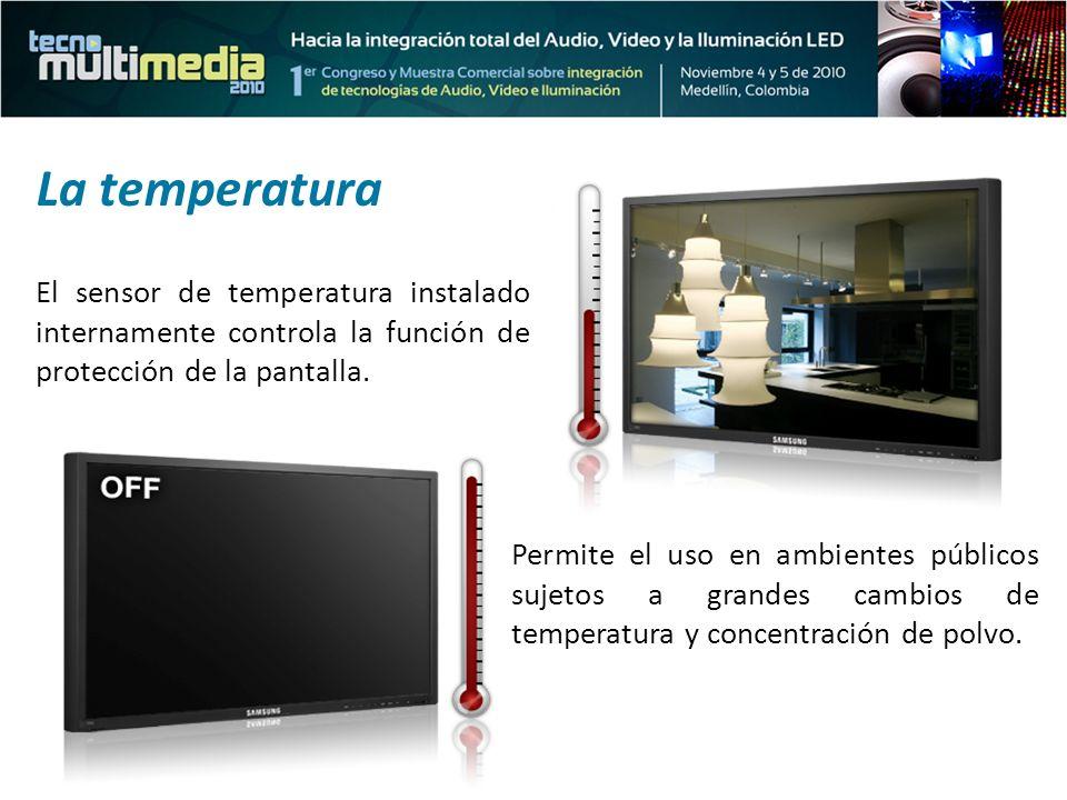 El sensor de temperatura instalado internamente controla la función de protección de la pantalla. Permite el uso en ambientes públicos sujetos a grand