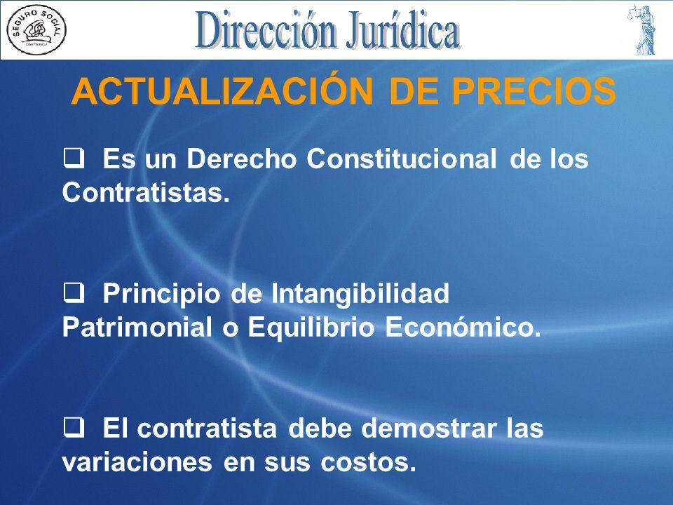 Es un Derecho Constitucional de los Contratistas. Principio de Intangibilidad Patrimonial o Equilibrio Económico. El contratista debe demostrar las va