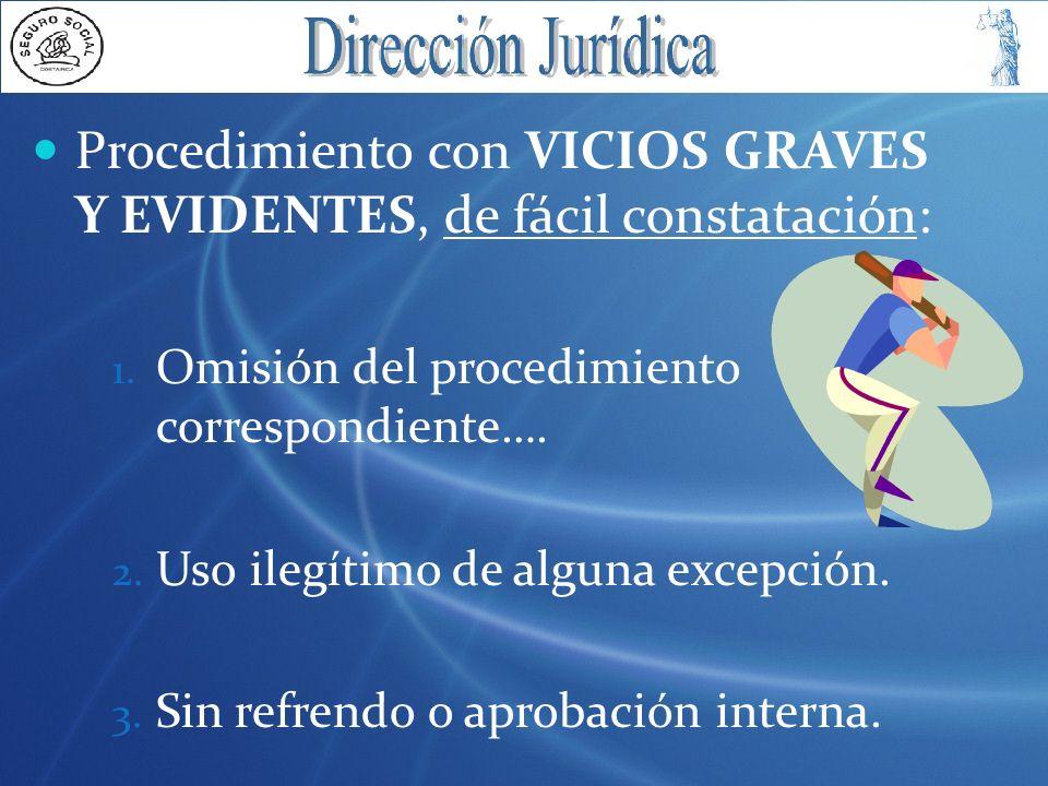 Procedimiento con VICIOS GRAVES Y EVIDENTES, de fácil constatación: 1. Omisión del procedimiento correspondiente…. 2. Uso ilegítimo de alguna excepció