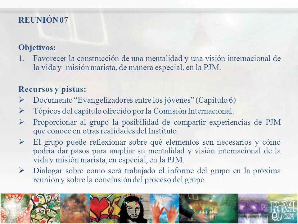 Objetivos: 1.Favorecer la construcción de una mentalidad y una visión internacional de la vida y misión marista, de manera especial, en la PJM. Recurs